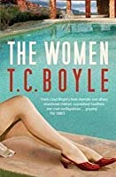 The Women. T.C. Boyle