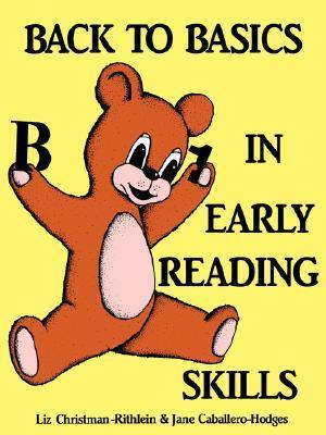 Back to Basics in Early Reading Skills  by  Liz Christman-Rothlein