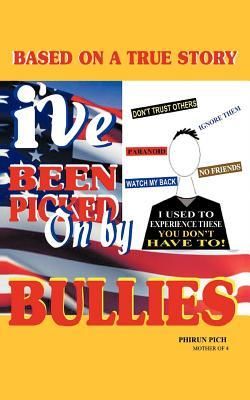 Ive Been Picked on  by  Bullies by Phirun Pich