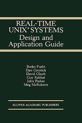 Real-Time Unix(r) Systems: Design and Application Guide Borko Furht