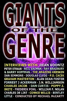 Giants of the Genre: Interviews with Science Fiction, Fantasy, and Horrors Greatest Talents Michael McCarty