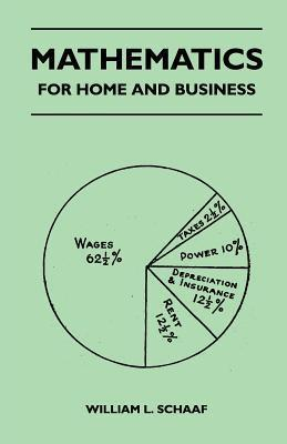 Mathematics - For Home and Business William L. Schaaf