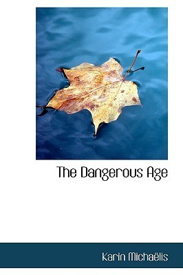 The Dangerous Age  by  Karin Michalis