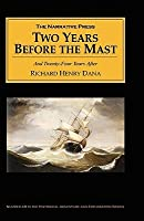 Two Years Before The Mast: And Twenty Four Years After