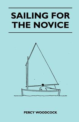 Sailing for the Novice Percy Woodcock