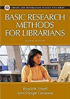 Basic Research Methods for Librarians (Library and Information Science Text Series)