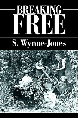 Breaking Free S. Wynne-Jones