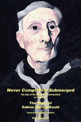 Never Completely Submerged - The Story of the Squarson of Lewtrenchard  by  Ron Wawman
