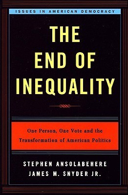 The End of Inequality: One Person, One Vote, and the Transformation of American Politics  by  Stephen Ansolabehere