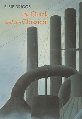 Elsie Driggs: The Quick and the Classical  by  Constance Kimmerle