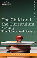 The Child and the Curriculum/The School and Society
