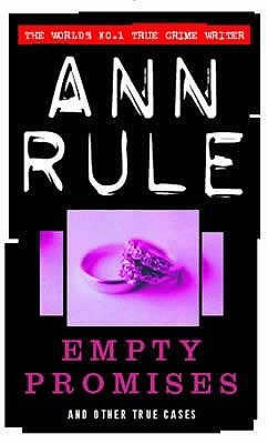 Empty Promises: And Other True Cases Ann Rule