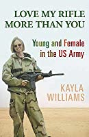 Love My Rifle More Than You: Young, Female and in the US Army