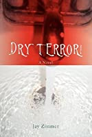 Dry Terror! (The Peter McDermott Adventure Series)  by  Jay Zimmer