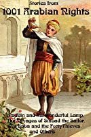 Stories from 1001 Arabian Nights: Aladdin and the Wonderful Lamp, the Voyages of Sinbad the Sailor, Ali Baba and the Forty Thieves, and Others