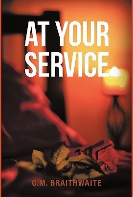 At Your Service  by  C.M. Braithwaite