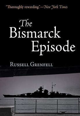 The Bismarck Episode  by  Russell Grenfell
