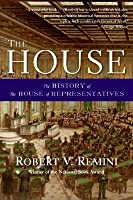 The House: The History of the House of Representatives