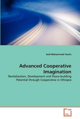 Advanced Cooperative Imagination  by  Seid Mohammed Yassin