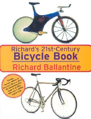 Richards 21st Century Bicycle Book  by  Richard Ballantine