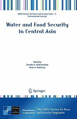Water and Food Security in Central Asia Chandra Madramootoo