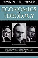 Economics as Ideology: Keynes, Laski, Hayek, and the Creation of Contemporary Politics