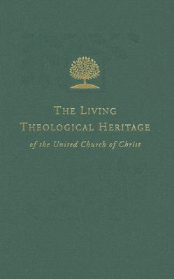 The Living Theological Heritage Of The United Church Of Christ: United And Uniting  by  Barbara Brown Zikmund