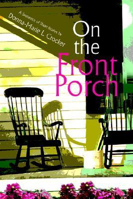 On the Front Porch Donna-Marie L. Crocker