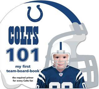 Indianapolis Colts 101 Brad M. Epstein