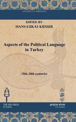 Aspects of the Political Language in Turkey  by  Hans-Lukas Kiesser