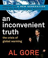 Inconvenient Truth: The Crisis of Global Warming (Teen Edition)