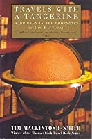 Travels with a Tangerine: A Journey in the Footnotes of Ibn Battutah