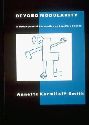 Beyond Modularity: Developmental Perspective on Cognitive Science  by  Annette Karmiloff-Smith