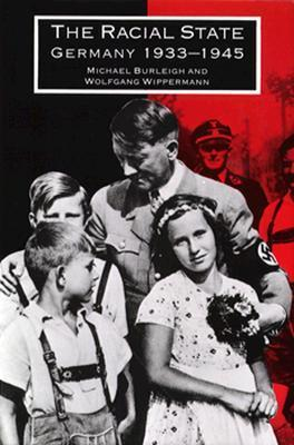The Racial State: Germany 1933 1945  by  Michael Burleigh