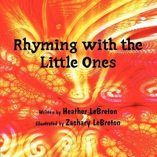 Rhyming with the Little Ones Heather Lebreton