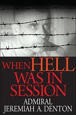 When Hell Was in Session  by  Jeremiah A. Denton Jr.