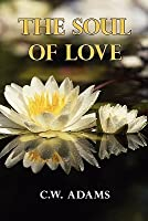 The Soul of Love