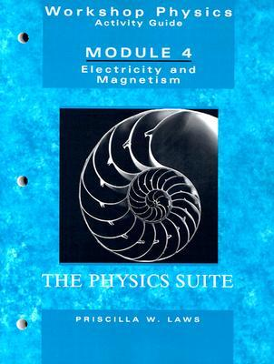 Workshop Physics Activity Guide, Module 4: Electricity and Magnetism: Electrostatics, DC Circuits, Electronics, and Magnetism (Units 19-27)  by  Priscilla W. Laws