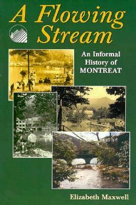 A Flowing Stream: An Informal History of Montreat  by  Elizabeth Maxwell