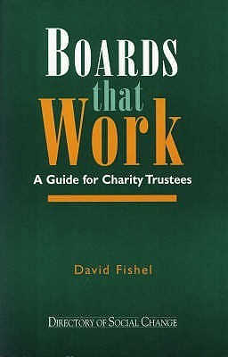 Boards That Work: A Guide For Charity Trustees  by  David Fishel