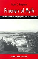 Prisoners Of Myth: Leadership Of Tennessee Valley Authority