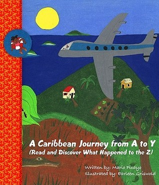 A Caribbean Journey from A to Y:  by  Mario Picayo