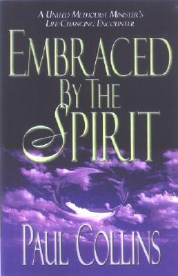 Embraced the Spirit by Paul              Collins