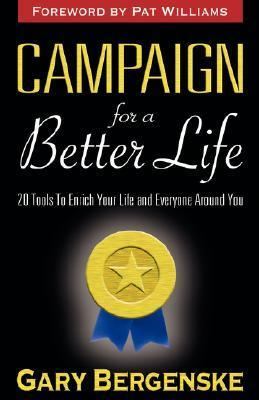 Campaign for a Better Life Gary Bergenske