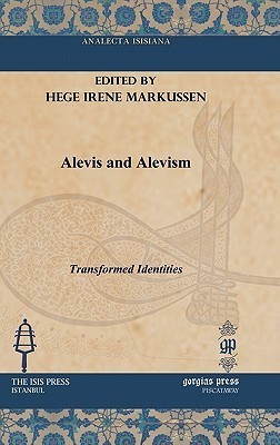 Alevis and Alevism  by  Hege Irene Markussen