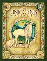 Unicornis Manuscripts: On the History and Truth of the Unicorn