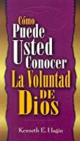 Como Puede Usted Conocer la Voluntad de Dios = How You Can Know the Will of God