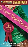 Sweet Potato Queens' First Big-Ass Novel, The: Stuff We Didn't Actually Do, but Could Have, and May Yet