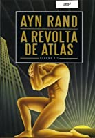 A Revolta de Atlas - Volume 3