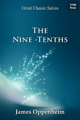 The Nine -Tenths  by  James Oppenheim